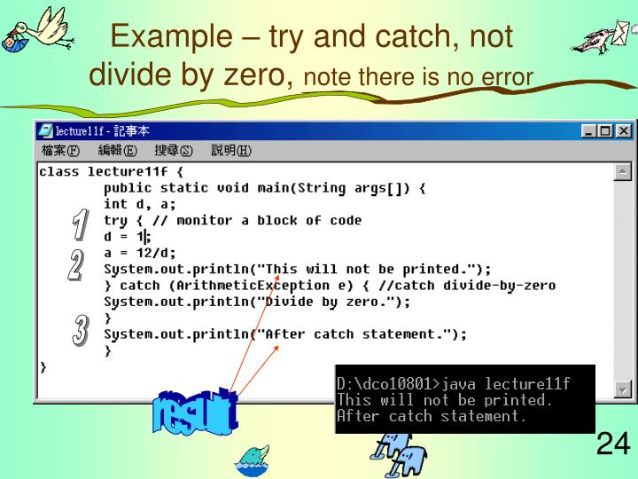 Example – try and catch, not divide by zero,