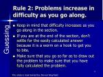 rule 2 problems increase in difficulty as you go along