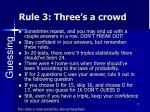 rule 3 three s a crowd