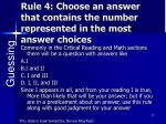 rule 4 choose an answer that contains the number represented in the most answer choices