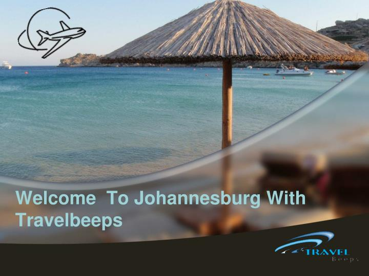 welcome to johannesburg with travelbeeps
