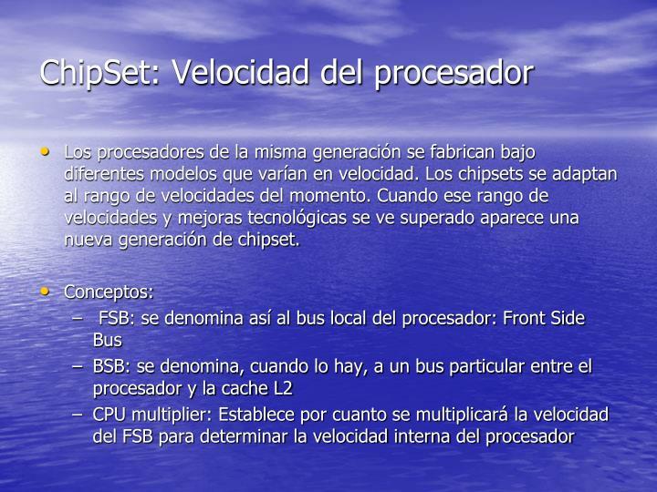 ChipSet: Velocidad del procesador