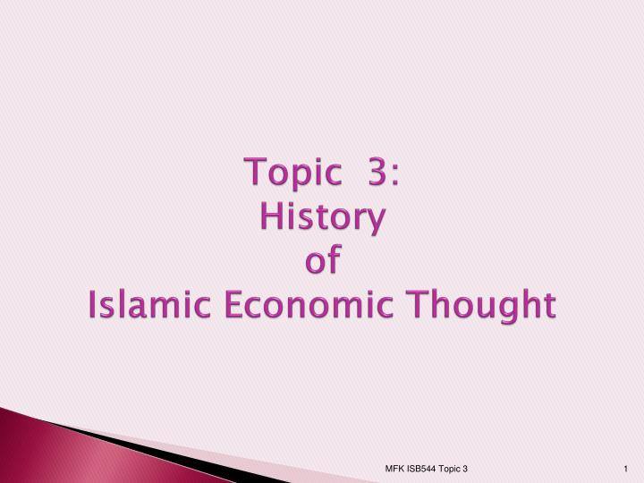 topic 3 history of islamic economic thought n.