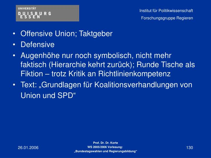 Offensive Union; Taktgeber