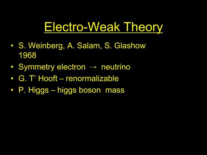 Electro-Weak Theory