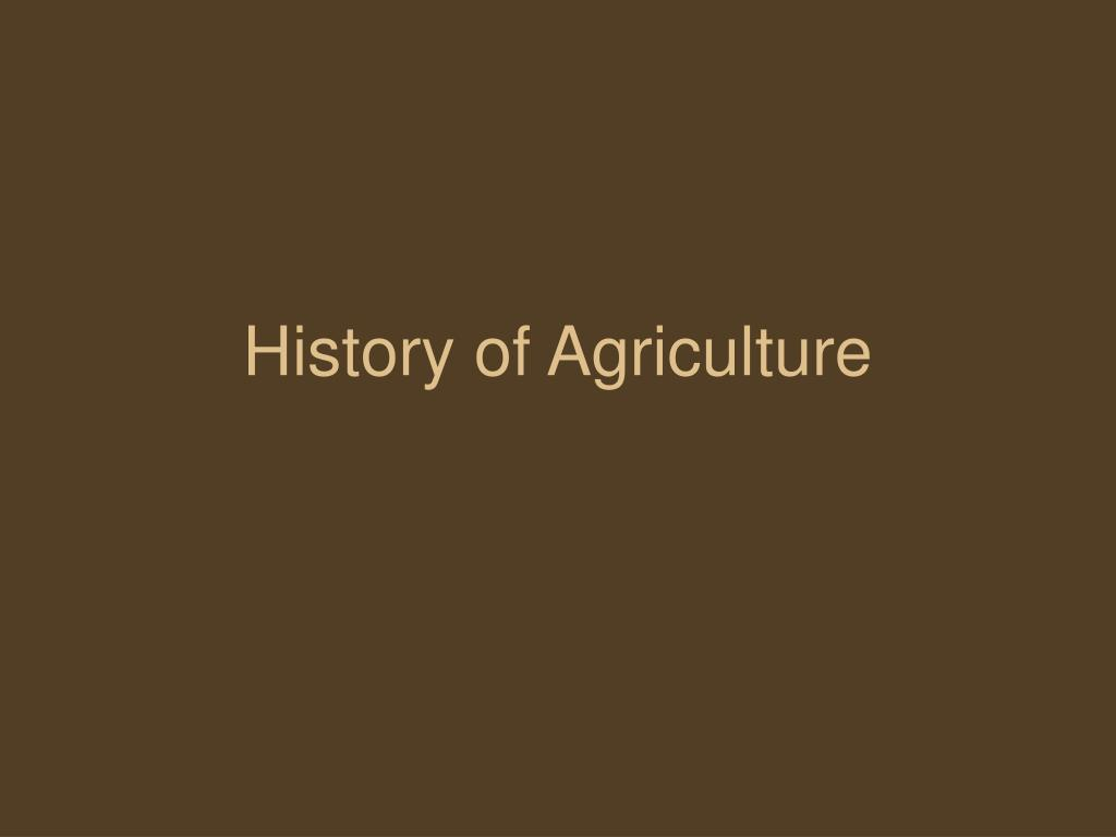 ppt history of agriculture powerpoint presentation id 3645847