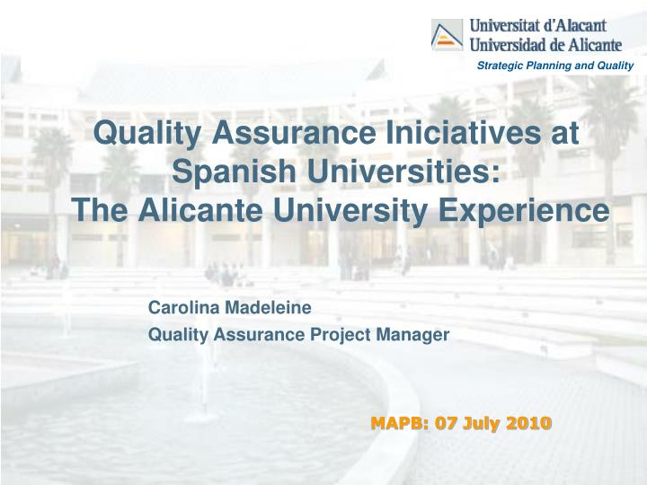Quality assurance iniciatives at spanish universities the alicante university experience
