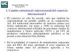 2 cambio estructural e intersectorial del comercio internacional i