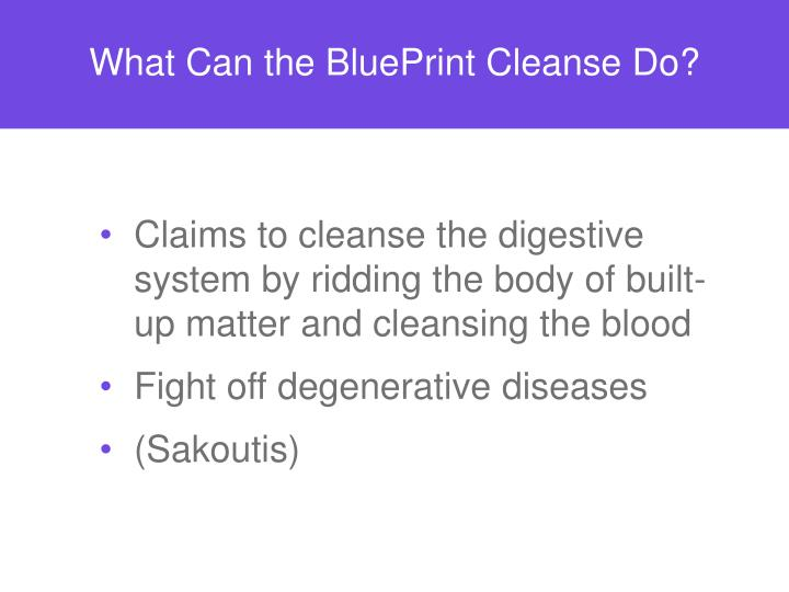 Ppt the blueprint cleanse powerpoint presentation id3646892 what can the blueprint cleanse do malvernweather Choice Image