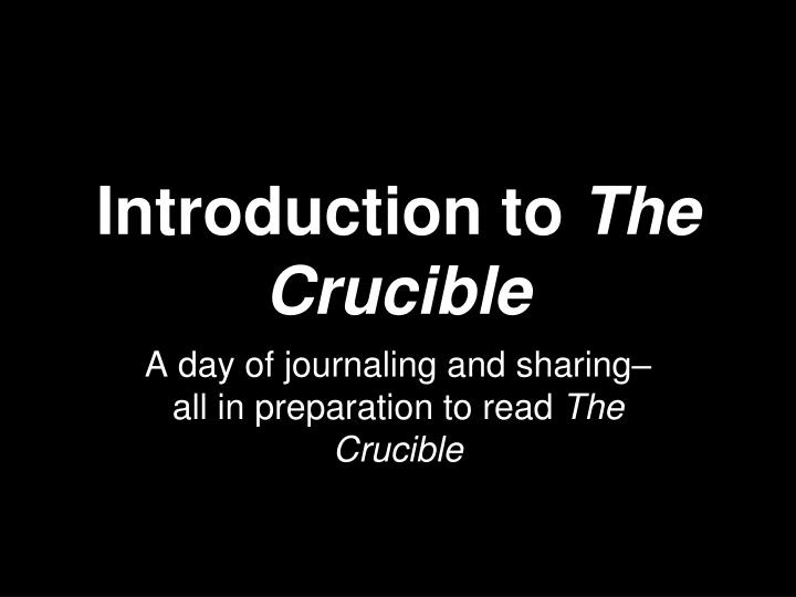 introduction to the crucible n.