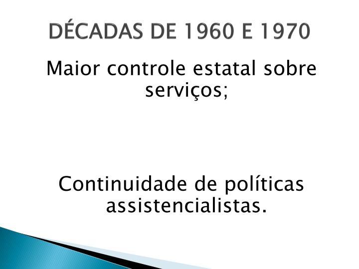 DÉCADAS DE 1960 E 1970