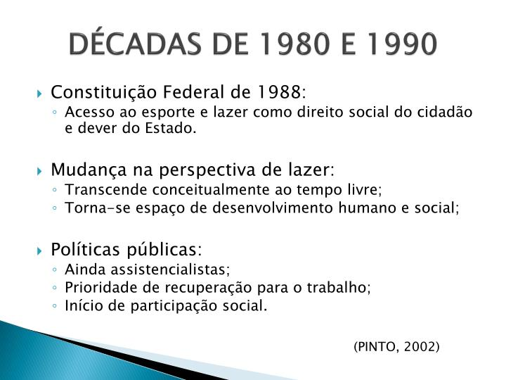 DÉCADAS DE 1980 E 1990