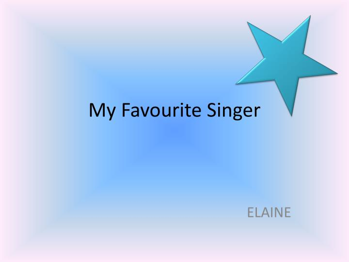 my favourite singer