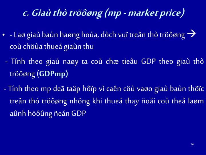 c. Giaù thò tröôøng (mp - market price)