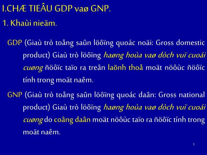I.CHÆ TIEÂU GDP vaø GNP.
