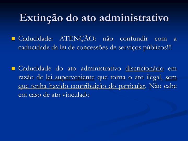 Extin o do ato administrativo