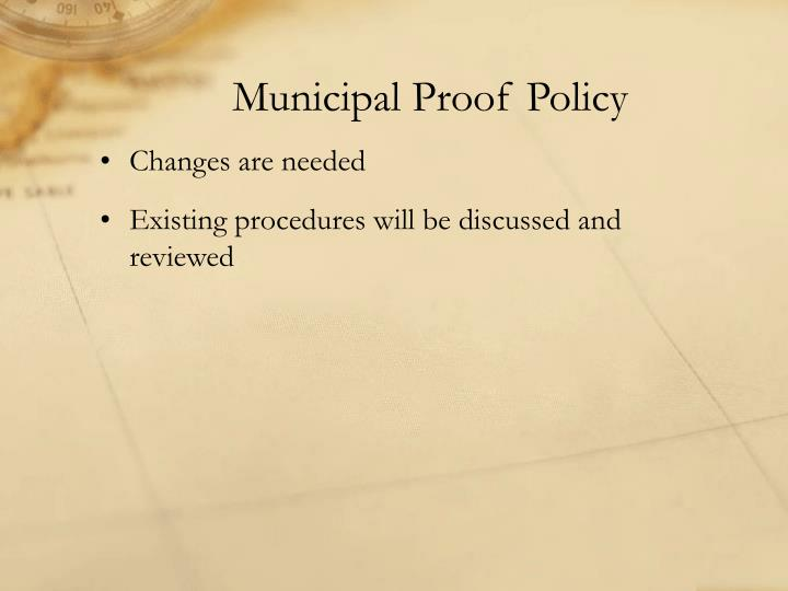 Municipal Proof Policy