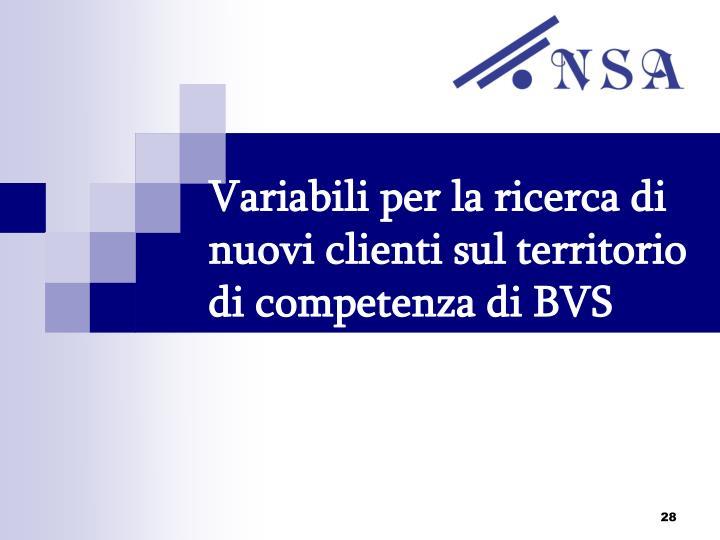 Variabili per la ricerca di nuovi clienti sul territorio di competenza di BVS