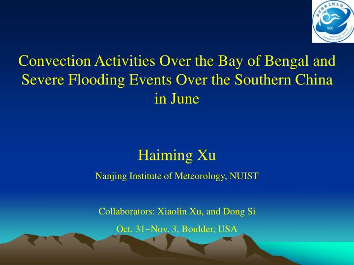 Convection Activities Over the Bay of Bengal and Severe Flooding Events Over the Southern China in J...