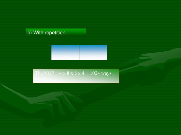 b) With repetition