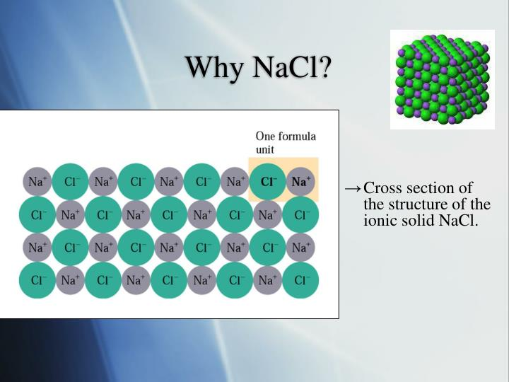 Why NaCl?