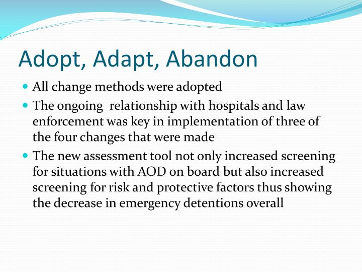Adopt, Adapt, Abandon