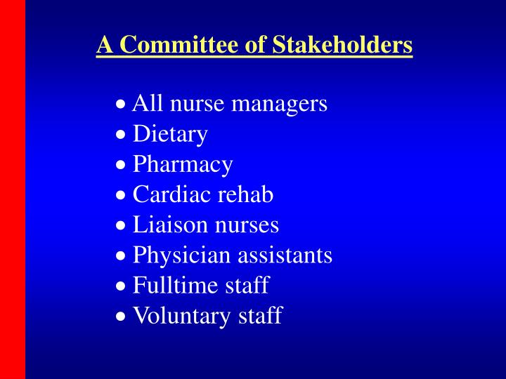 A Committee of Stakeholders