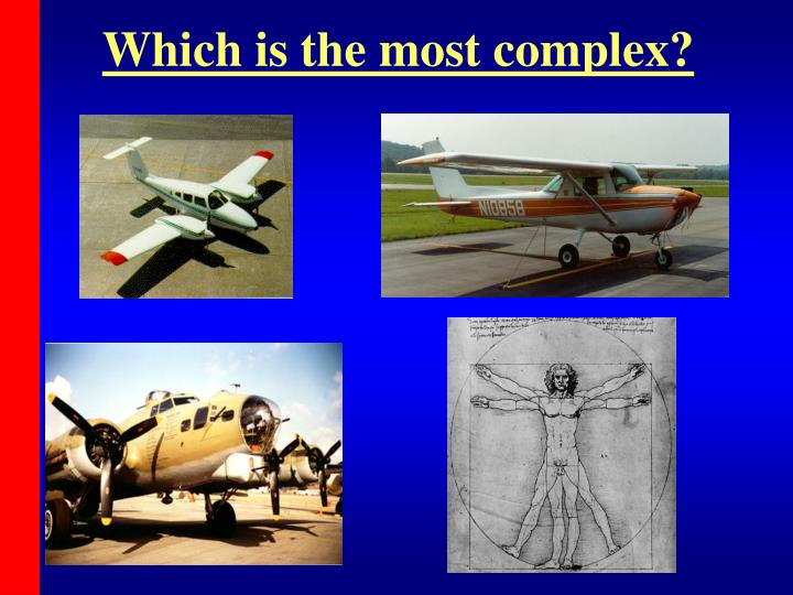 Which is the most complex?