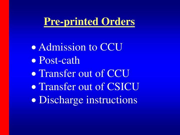 Pre-printed Orders