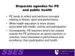 disparate agendas for pe and public health