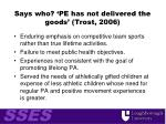 says who pe has not delivered the goods trost 2006
