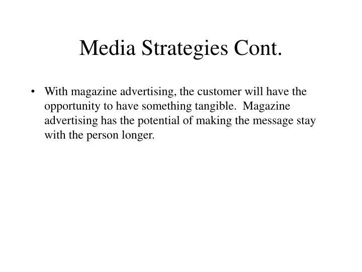 Media Strategies Cont.