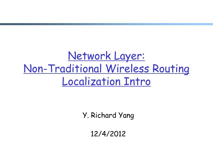 network layer non traditional wireless routing localization intro n.