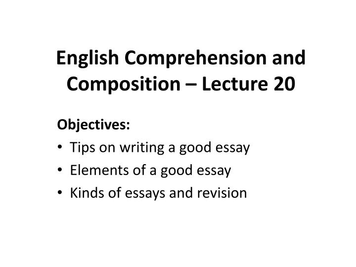 elements of composition essay A checklist : writing argumentative essays • does the essay develop an argumentative thesis • has the writer considered the opinions, attitudes, and values of his audience.