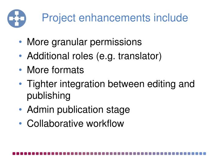 Project enhancements include