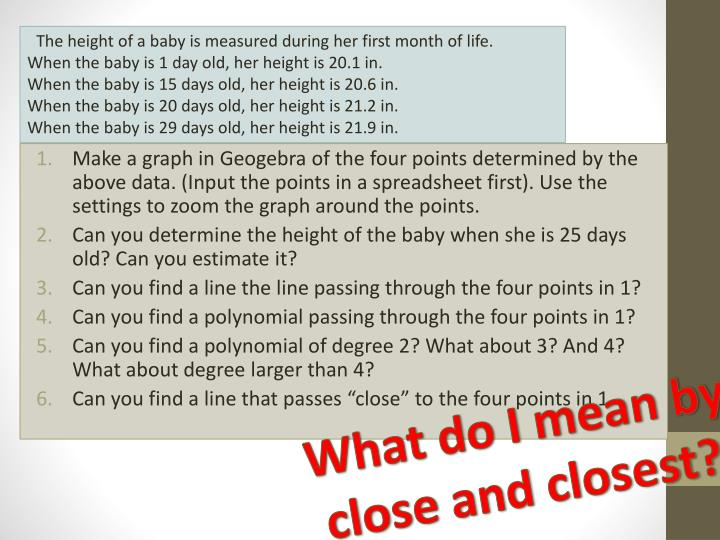 The height of a baby is measured during her first month of life.