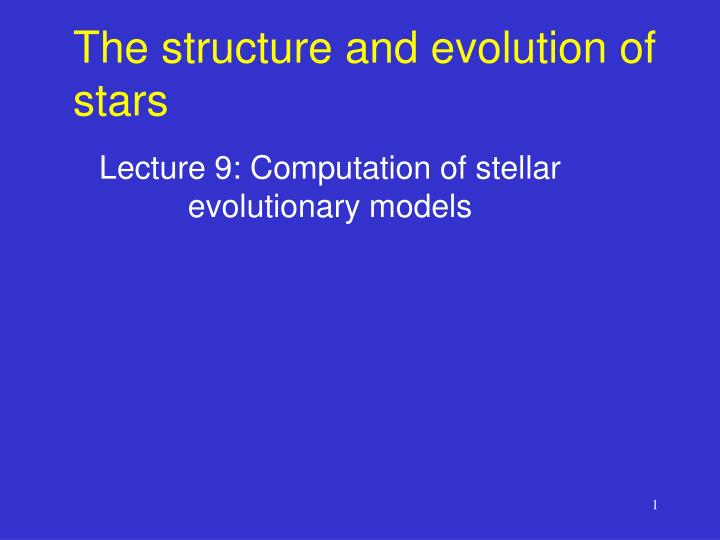 the structure and evolution of stars n.