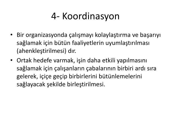 4- Koordinasyon