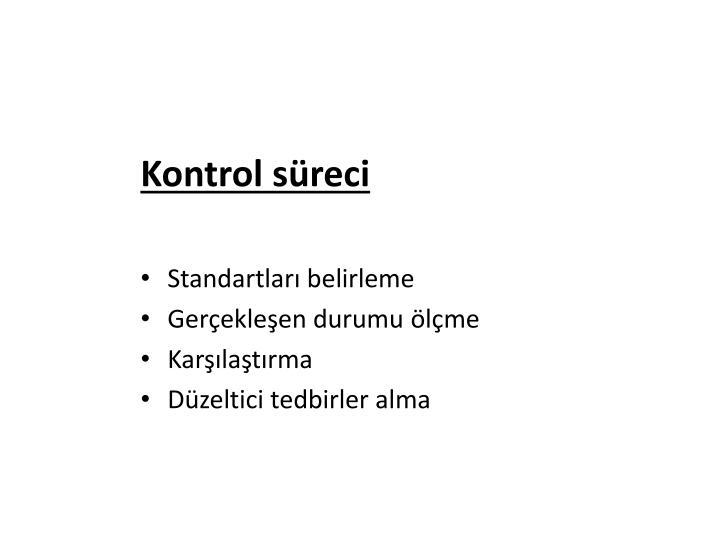 Kontrol süreci