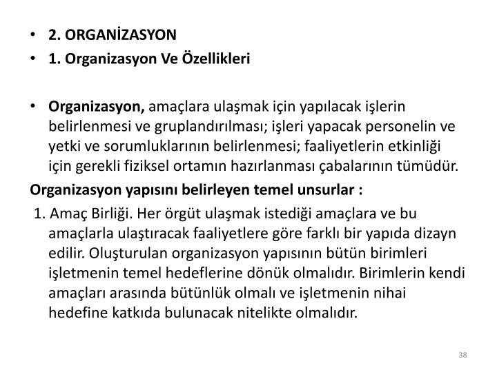2. ORGANİZASYON