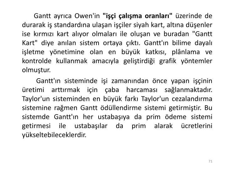 Gantt ayrıca Owen'in
