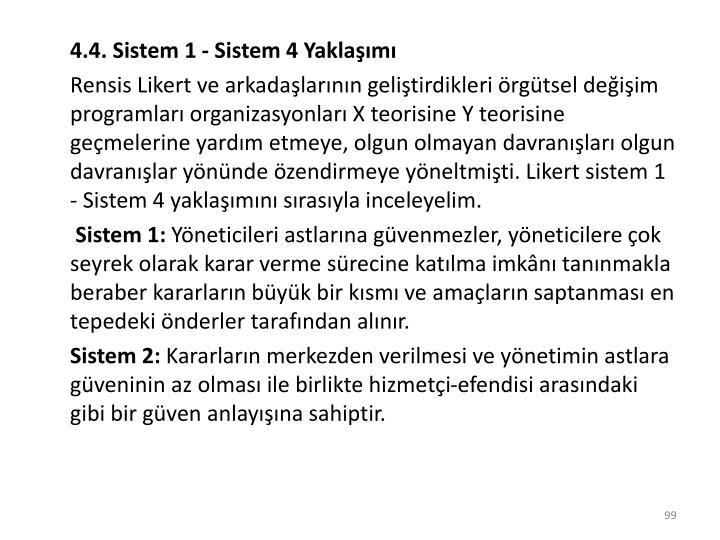 4.4. Sistem 1 - Sistem 4 Yaklaşımı