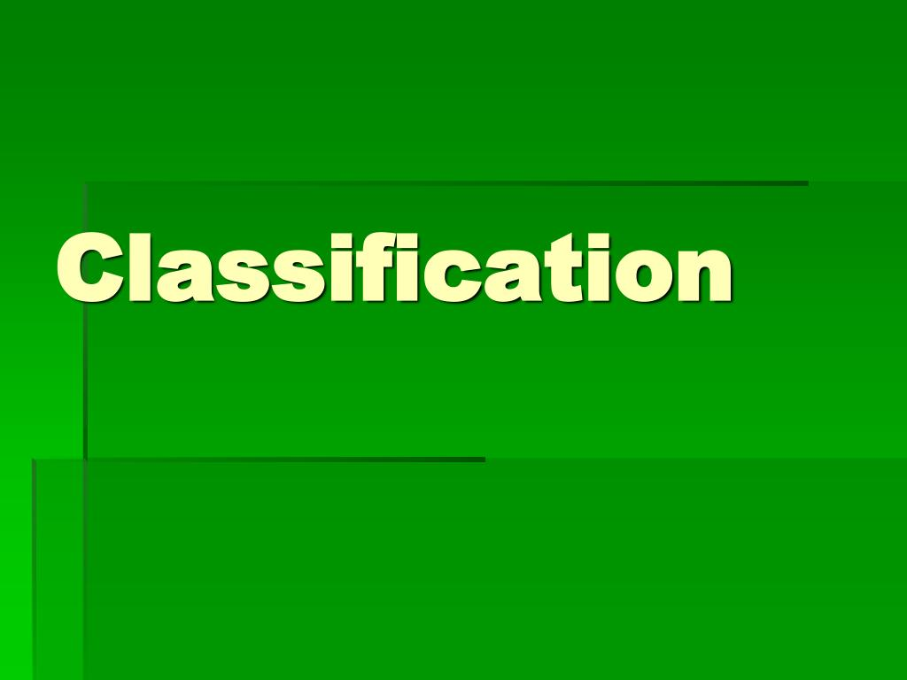 Ppt Classification Powerpoint Presentation Free Download Id 3649590