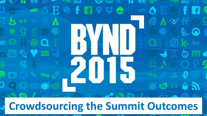 Crowdsourcing the Summit Outcomes
