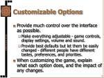customizable options