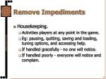 remove impediments17