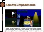 remove impediments7
