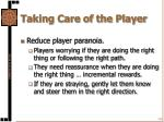 taking care of the player9