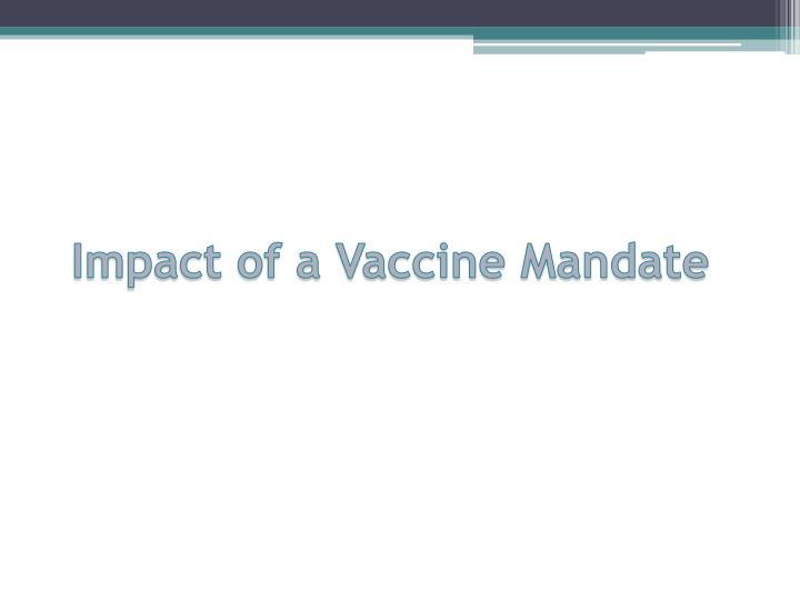 Impact of a Vaccine Mandate