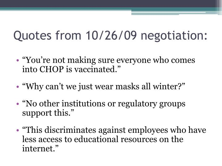 Quotes from 10/26/09 negotiation: